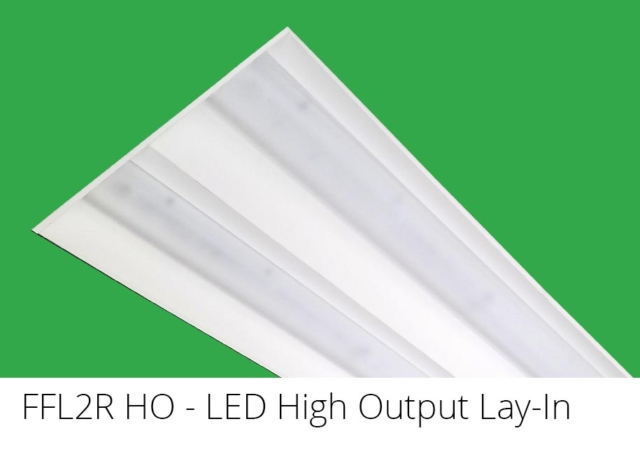 FFL2R HO - LED High Output Lay-In